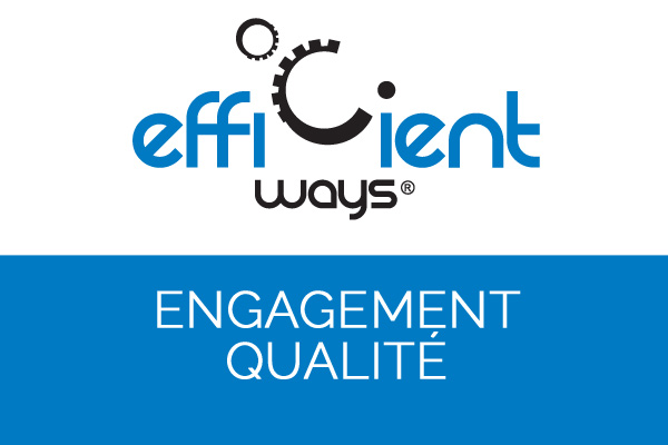 Efficient Ways Academy® : engagement qualité et résultats